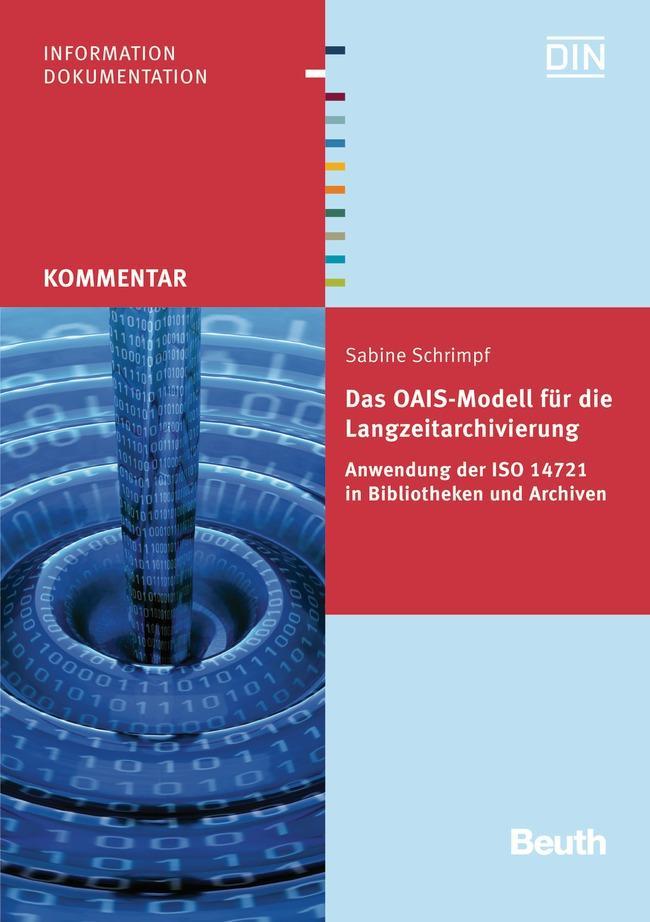 Das OAIS-Modell für die Langzeitarchivierung - Sabine Schrim ... 9783410239543