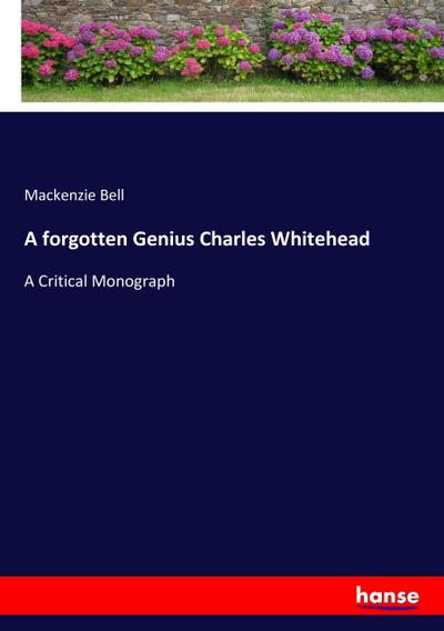 A forgotten Genius Charles Whitehead