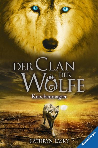 Der Clan der Wölfe 5: Knochenmagier
