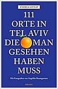 111 Orte in Tel Aviv, die man gesehen haben m ...