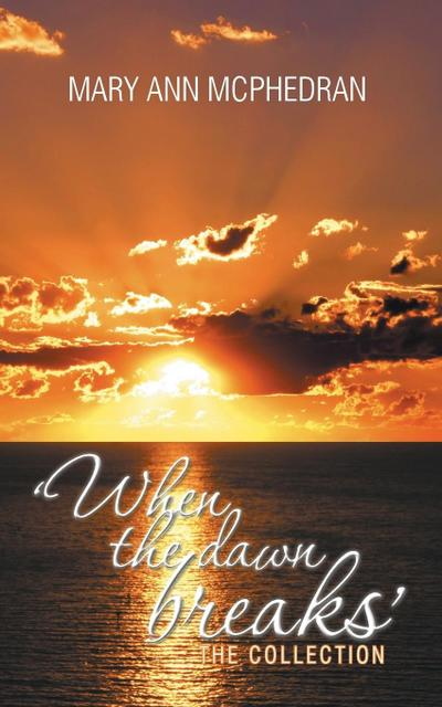 'When the Dawn Breaks' the Collection