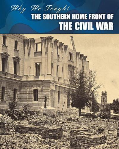 The Southern Home Front of the Civil War