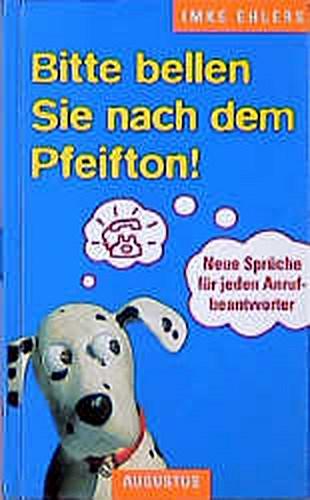 Imke Ehlers ~ Bitte bellen Sie nach dem Pfeifton. Neue Sprüche ... 9783804330641