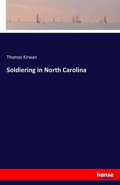 Soldiering in North Carolina