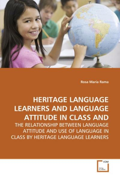 HERITAGE LANGUAGE LEARNERS AND LANGUAGE ATTITUDE IN CLASSAND