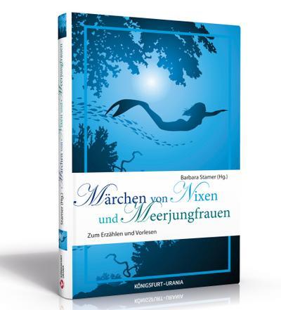 Märchen von Nixen und Meerjungfrauen; Zum Erzählen und Vorlesen; Hrsg. v. Stamer, Barbara; Deutsch
