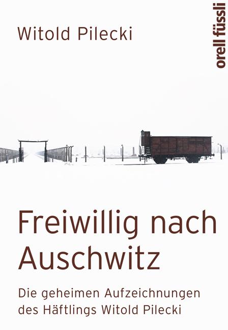 Freiwillig nach Auschwitz   Witold Pilecki    9783280055113