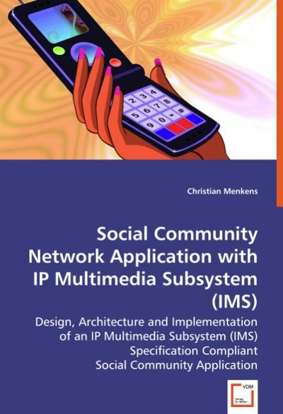 Social Community Network Applicationwith IP Multimedia Subsystem (IMS)