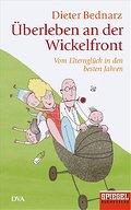 Überleben an der Wickelfront; Vom Elternglück in den besten JahrenEin SPIEGEL-Buch   ; Deutsch;  -