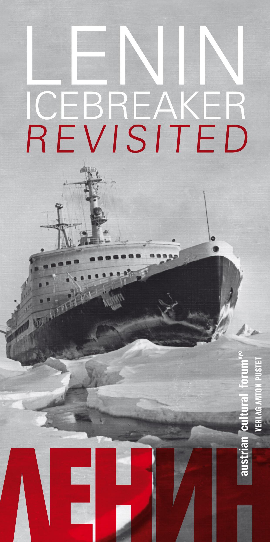 Lenin: Icebreaker Revisited Austrian Cultural Forum New York