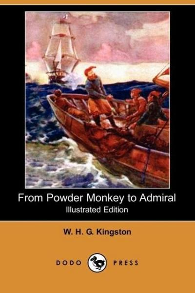 From Powder Monkey to Admiral (Illustrated Edition) (Dodo Press)