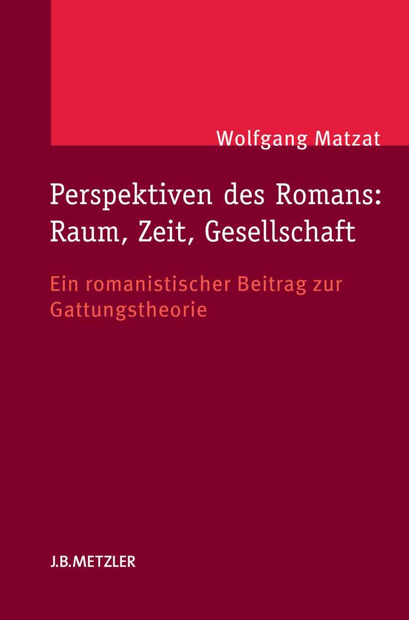 Perspektiven des Romans: Raum, Zeit, Gesellschaft   Wolfgang ... 9783476025388