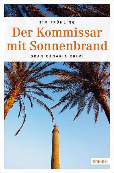 Der Kommissar mit Sonnenbrand; Gran Canaria Krimi; Cran Canaria Krimi; Deutsch