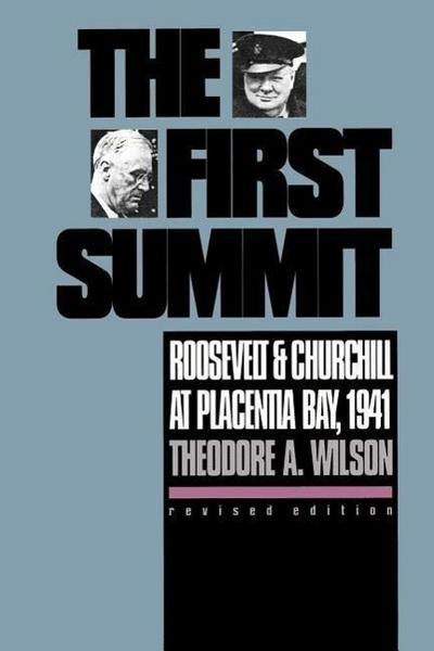 The First Summit: Roosevelt and Churchill at Placentia Bay, 1941