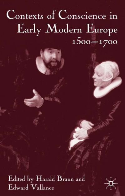 Contexts of Conscience in the Early Modern Europe, 1500-1700