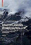 Stadtplanung in den Alpen