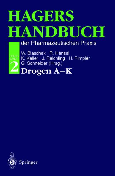Hagers Handbuch der Pharmazeutischen Praxis: Folgeband 2: Drogen A-K