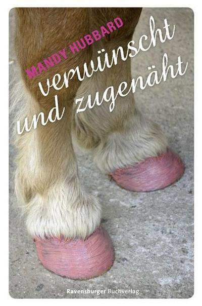 "Verwünscht und zugenäht   ; HC - Ravensburger ""Junge Reihe"" ; Aus d. Engl. v. Jaekel, Franziska; Deutsch"