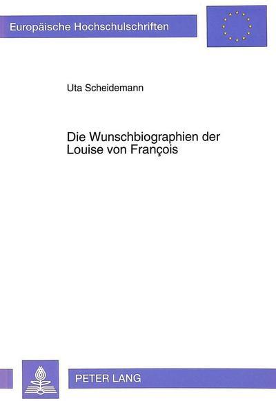 Die Wunschbiographien der Louise von François