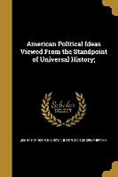 AMER POLITICAL IDEAS VIEWED FR