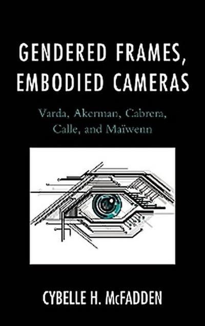 Gendered Frames, Embodied Cameras