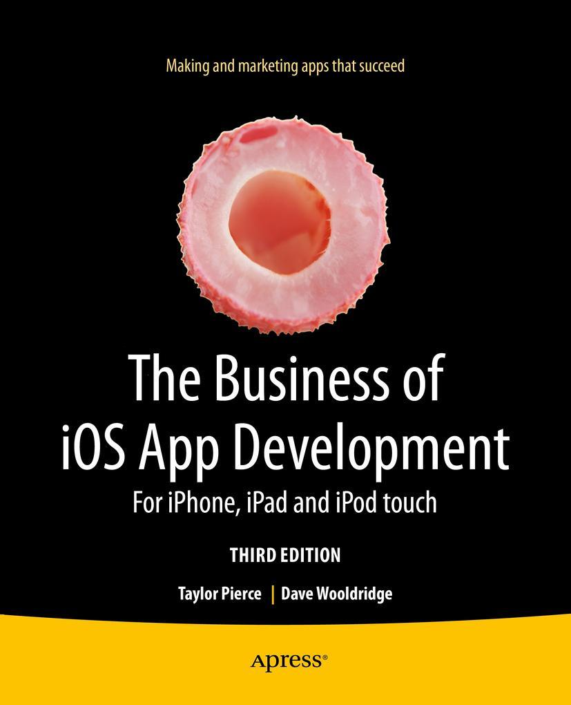 The Business of iOS App Development, Dave Wooldridge