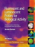 9780080531779 - Fluorescent and Luminescent Probes for Biological Activity - A Practical Guide to Technology for Quantitative Real-Time Analysis - Buch