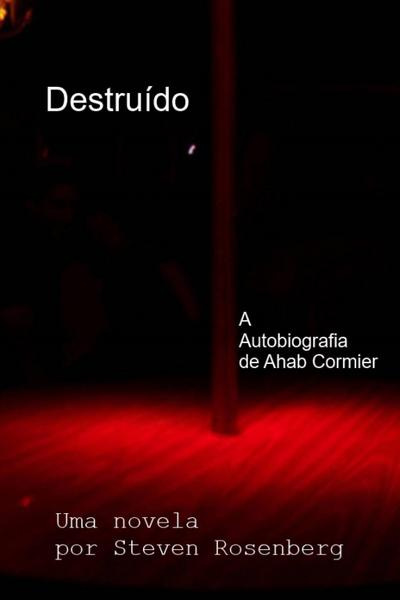 Destruído: A Autobiografia de Ahab Cormier