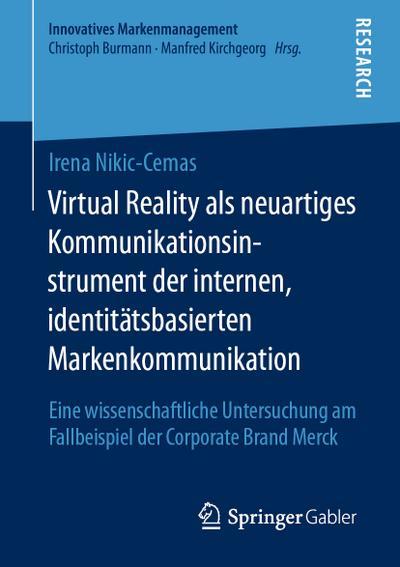 Virtual Reality als neuartiges Kommunikationsinstrument der internen, identitätsbasierten Markenkommunikation