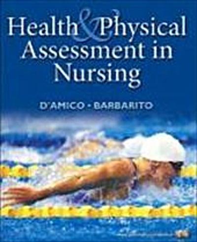 Health & Physical Assessment in Nursing [Gebundene Ausgabe] by D'Amico, Donit...