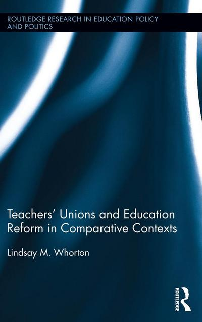 Teachers' Unions and Education Reform in Comparative Contexts