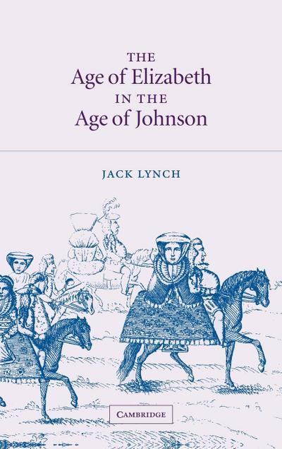 The Age of Elizabeth in the Age of Johnson