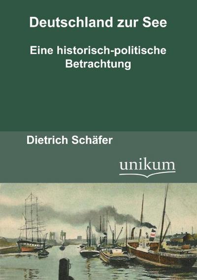 Deutschland zur See: Eine historisch-politische Betrachtung