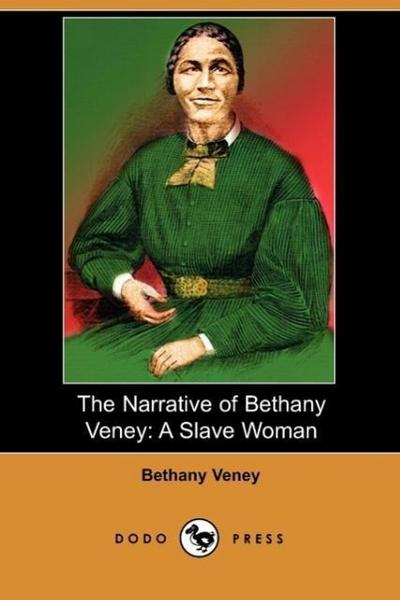 The Narrative of Bethany Veney: A Slave Woman (Dodo Press)