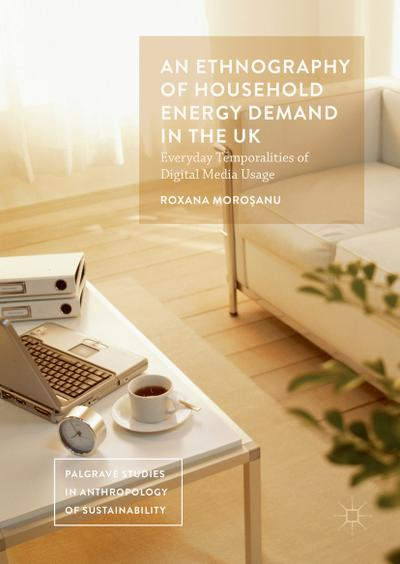 An Ethnography of Household Energy Demand in the UK