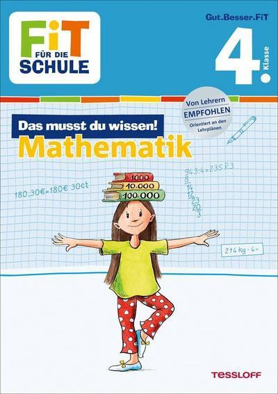FiT FÜR DIE SCHULE: Das musst du wissen! Mathematik 4. Klasse; Fit für die Schule; Ill. v. Wandrey, Guido/Franziska, Harvey; Deutsch; farb. Ill.