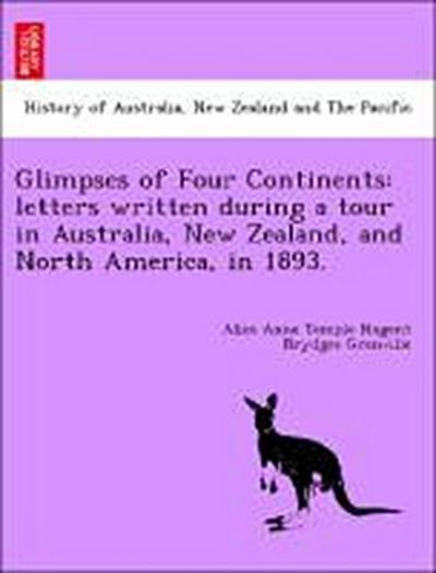 Glimpses of Four Continents: letters written during a tour in Australia, New Zealand, and North America, in 1893.