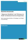 """""""Allgemeine Musiklehre"""" und """"Wirkung von Musik"""" im Musikunterricht der Hauptschule"""