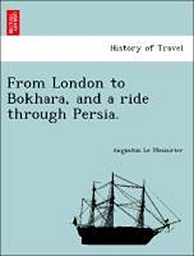 From London to Bokhara, and a ride through Persia.