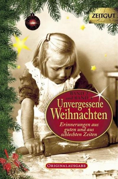 Unvergessene Weihnachten. Doppelband 2: Zusammengestellt aus Band 2 und 4 in einem Buch. Erinnerungen aus guten und aus schlechten Zeiten.