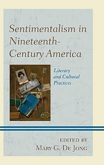 Sentimentalism in Nineteenth-Century America