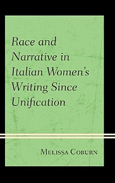 Race and Narrative in Italian Women's Writing Since Unification
