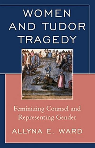 Women and Tudor Tragedy