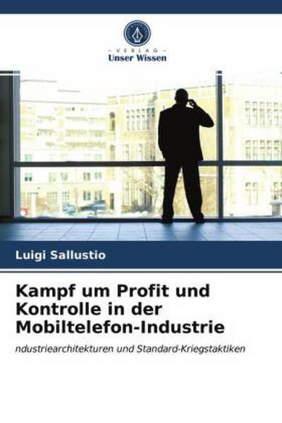Kampf um Profit und Kontrolle in der Mobiltelefon-Industrie