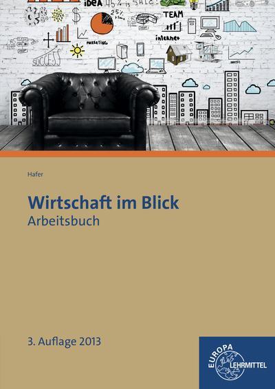 Wirtschaft im Blick Arbeitsbuch: Wirtschaftskunde für nicht kaufmännische Berufsschulen
