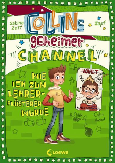 Collins geheimer Channel (Band 3) - Wie ich zum Lehrerflüsterer wurde