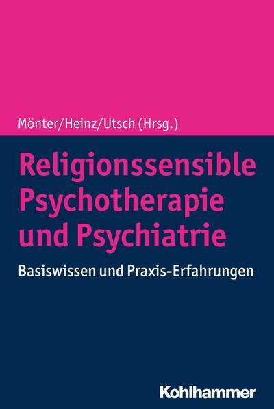 Religionssensible Psychotherapie und Psychiatrie
