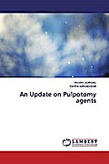 An Update on Pulpotomy agents
