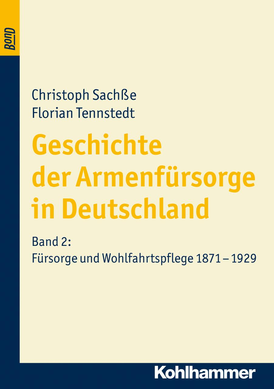 Geschichte der Armenfürsorge in Deutschland 2 Christoph Sachße