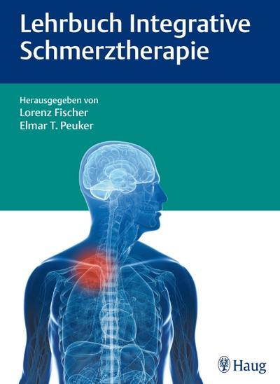 Lehrbuch Integrative Schmerztherapie